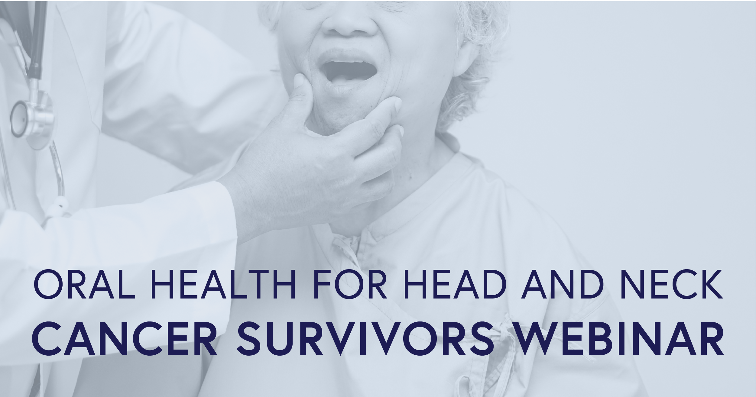 Oral Health for Head and Neck Cancer Survivors Webinar